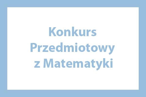 Konkurs Przedmiotowy z Matematyki